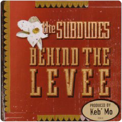 Behind The Levee/Subdudes